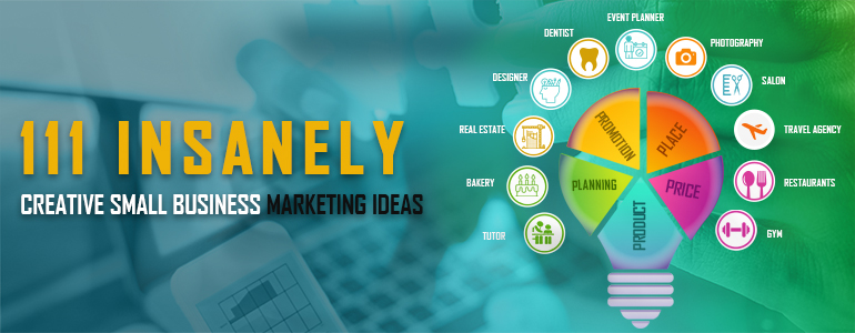 111 small business creative marketing ideas